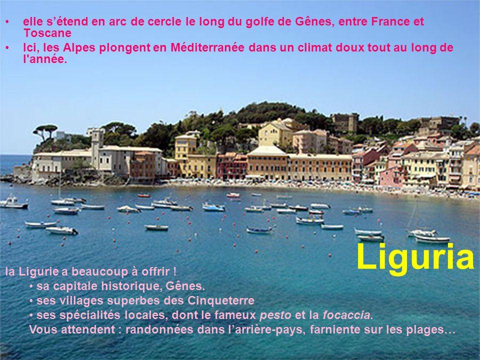 Liguria elle sétend en arc de cercle le long du golfe de Gênes, entre France et Toscane Ici, les Alpes plongent en Méditerranée dans un climat doux to