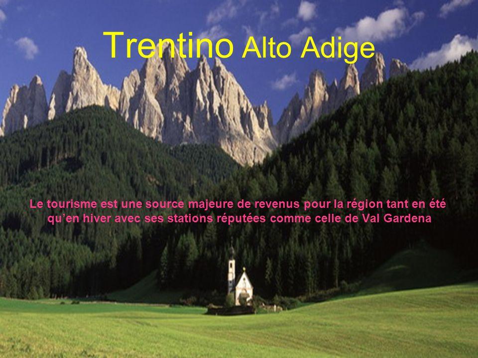 Trentino Alto Adige Le tourisme est une source majeure de revenus pour la région tant en été quen hiver avec ses stations réputées comme celle de Val