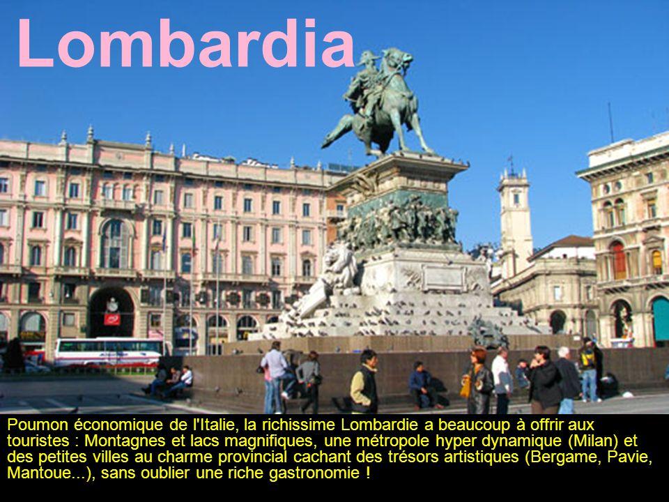 Lombardia Poumon économique de l'Italie, la richissime Lombardie a beaucoup à offrir aux touristes : Montagnes et lacs magnifiques, une métropole hype