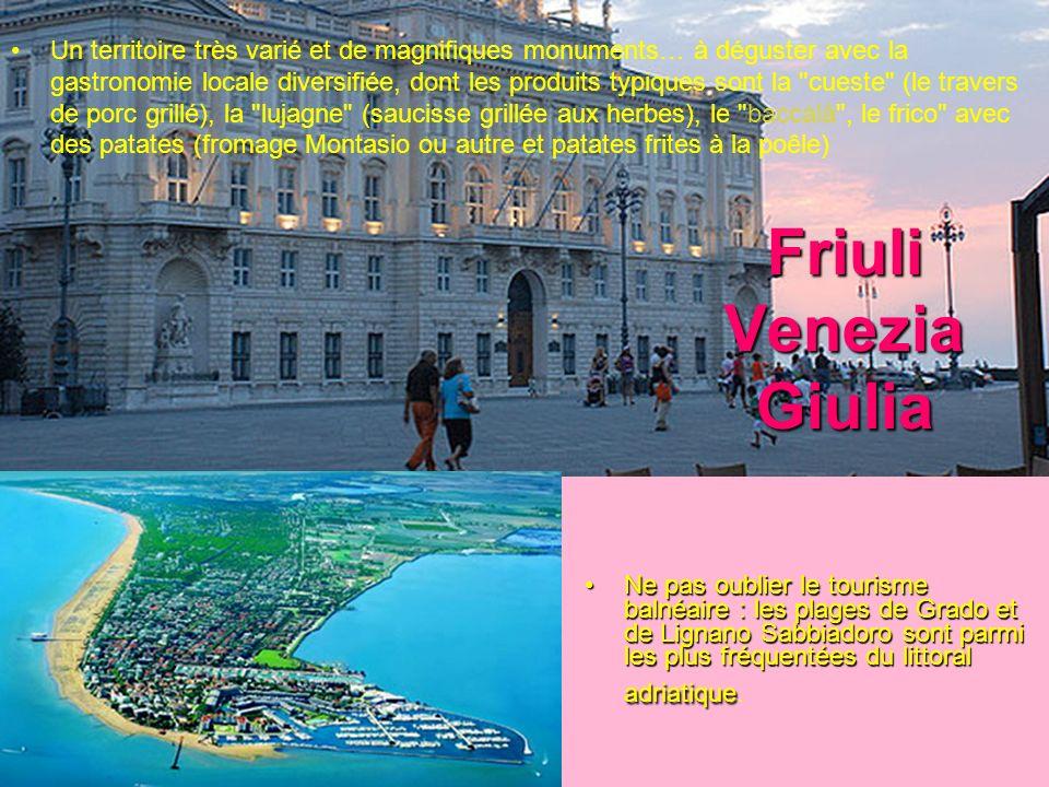 Friuli Venezia Giulia Un territoire très varié et de magnifiques monuments… à déguster avec la gastronomie locale diversifiée, dont les produits typiq