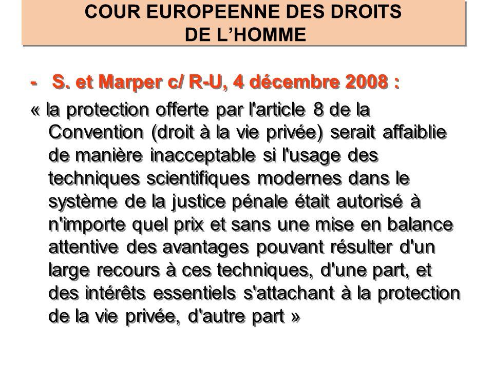 COUR EUROPEENNE DES DROITS DE LHOMME - S. et Marper c/ R-U, 4 décembre 2008 : « la protection offerte par l'article 8 de la Convention (droit à la vie