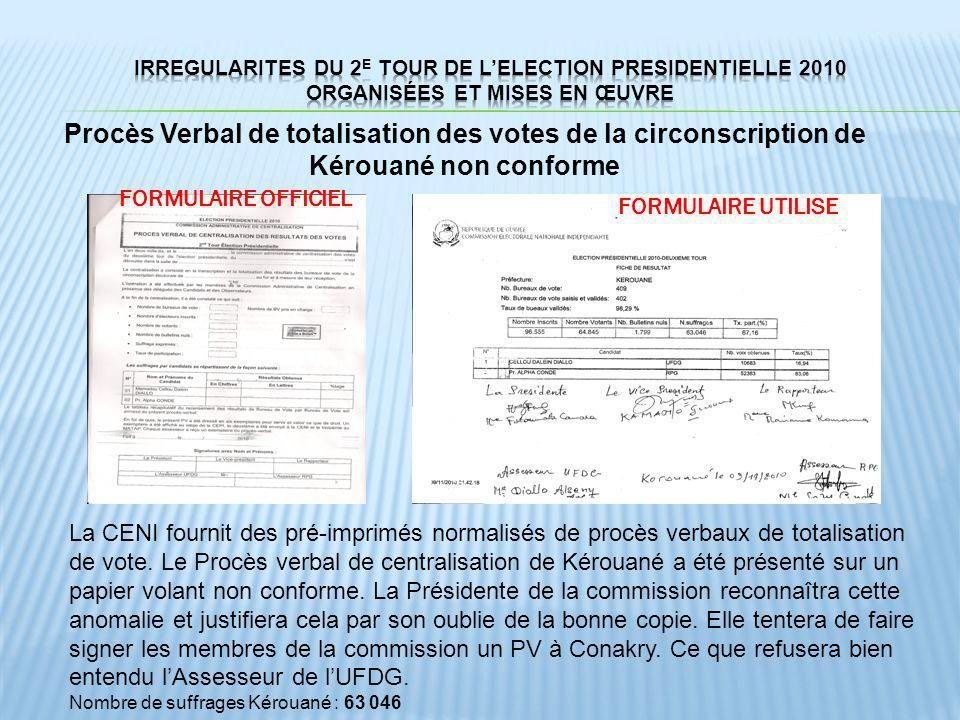Procès Verbal de totalisation des votes de la circonscription de Kérouané non conforme La CENI fournit des pré-imprimés normalisés de procès verbaux d