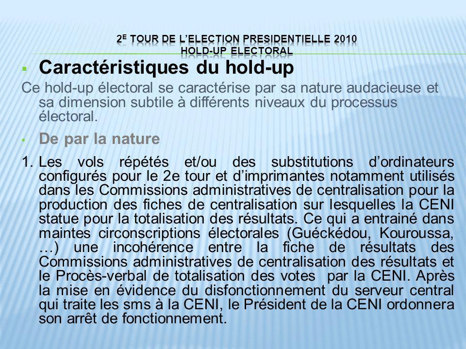 Caractéristiques du hold-up Ce hold-up électoral se caractérise par sa nature audacieuse et sa dimension subtile à différents niveaux du processus éle
