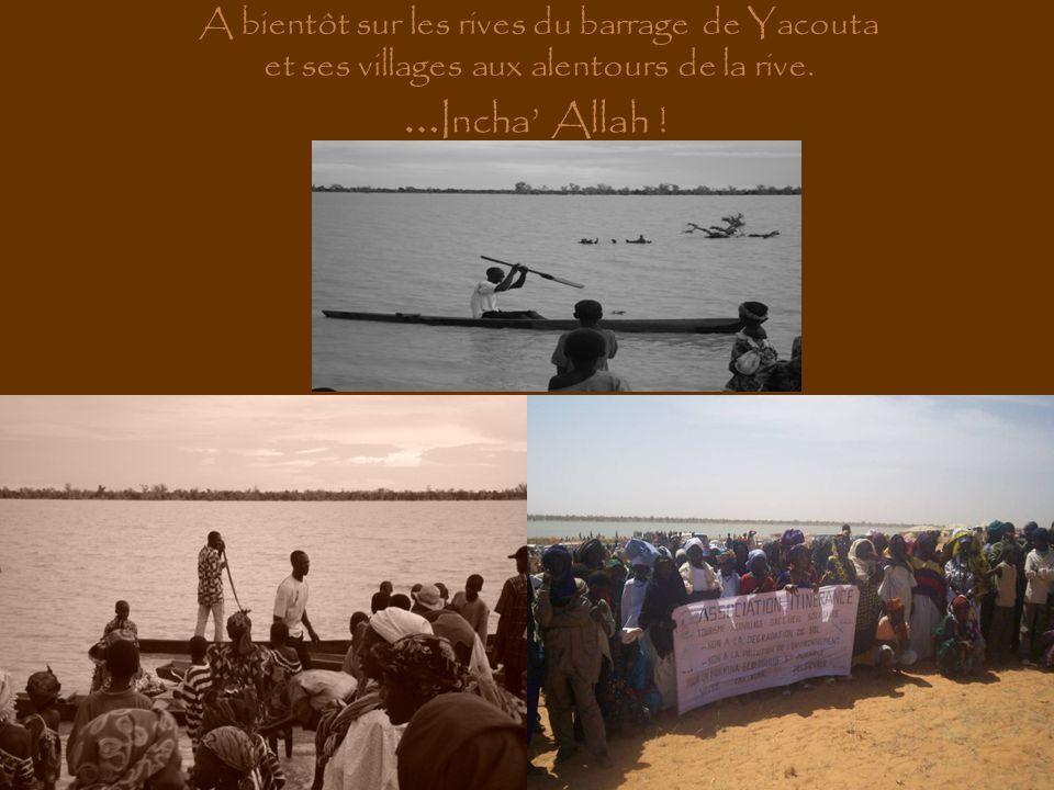 … Incha Allah ! A bientôt sur les rives du barrage de Yacouta et ses villages aux alentours de la rive.