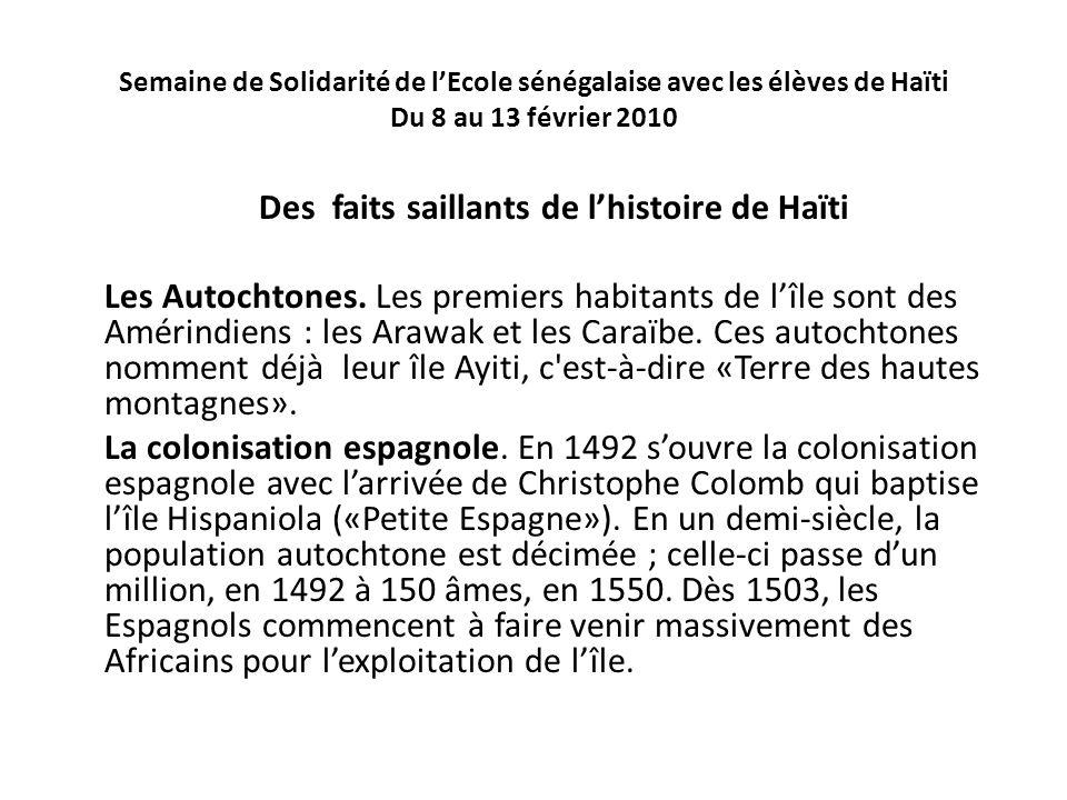 Semaine de Solidarité de lEcole sénégalaise avec les élèves de Haïti Du 8 au 13 février 2010 Des faits saillants de lhistoire de Haïti Les Autochtones