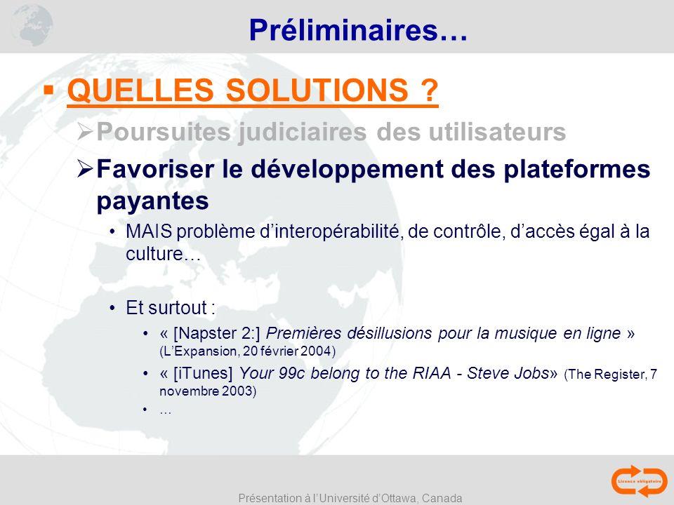 Présentation à lUniversité dOttawa, Canada Préliminaires… QUELLES SOLUTIONS .