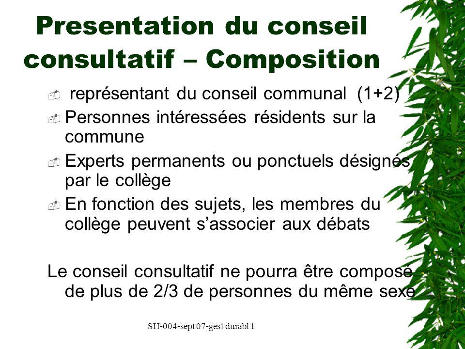 SH-004-sept 07-gest durabl 1 Presentation du conseil consultatif – Composition représentant du conseil communal (1+2) Personnes intéressées résidents