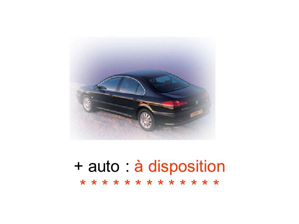 + auto : à disposition * * * * * * * * * * * * *