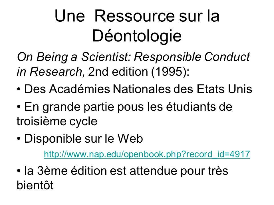 Une Ressource sur la Déontologie On Being a Scientist: Responsible Conduct in Research, 2nd edition (1995): Des Académies Nationales des Etats Unis En