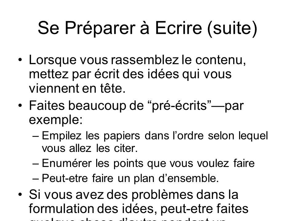Se Préparer à Ecrire (suite) Lorsque vous rassemblez le contenu, mettez par écrit des idées qui vous viennent en tête. Faites beaucoup de pré-écritspa