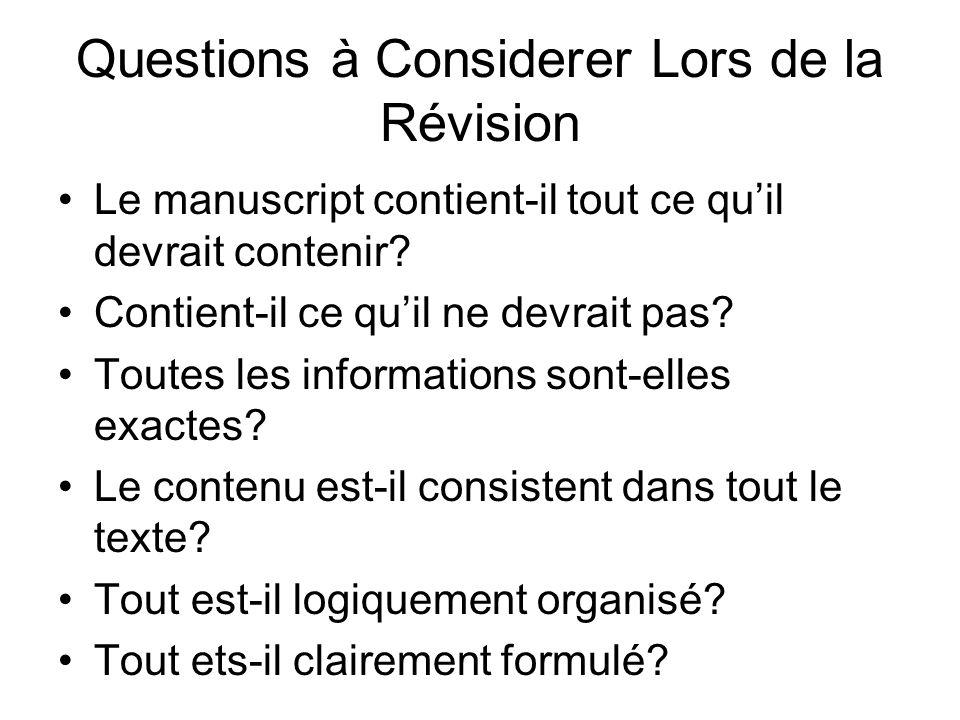 Questions à Considerer Lors de la Révision Le manuscript contient-il tout ce quil devrait contenir? Contient-il ce quil ne devrait pas? Toutes les inf