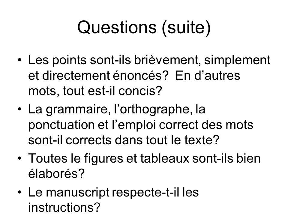 Questions (suite) Les points sont-ils brièvement, simplement et directement énoncés? En dautres mots, tout est-il concis? La grammaire, lorthographe,