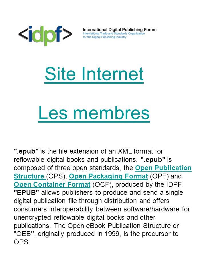Open eBook et ePub Une courte histoire de l ebook, Marie Lebert, 2009 «Les années 1998 et 1999 sont marquées par la prolifération des formats, chacun lançant son propre format de livre numérique dans le cadre dun marché naissant promis à une expansion rapide.