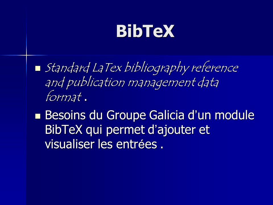 BibTeX Standard LaTex bibliography reference and publication management data format. Standard LaTex bibliography reference and publication management