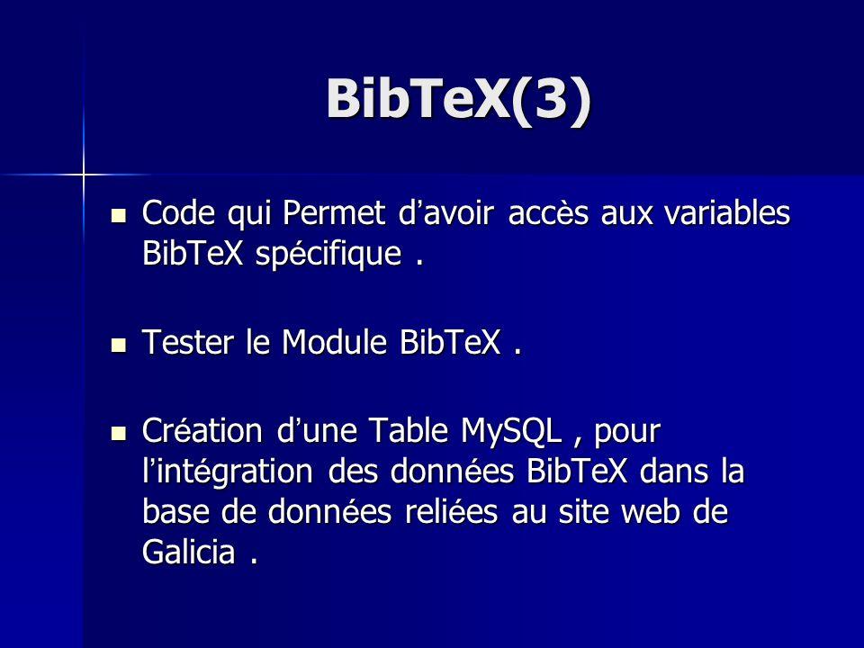 BibTeX(3) Code qui Permet d avoir acc è s aux variables BibTeX sp é cifique. Code qui Permet d avoir acc è s aux variables BibTeX sp é cifique. Tester
