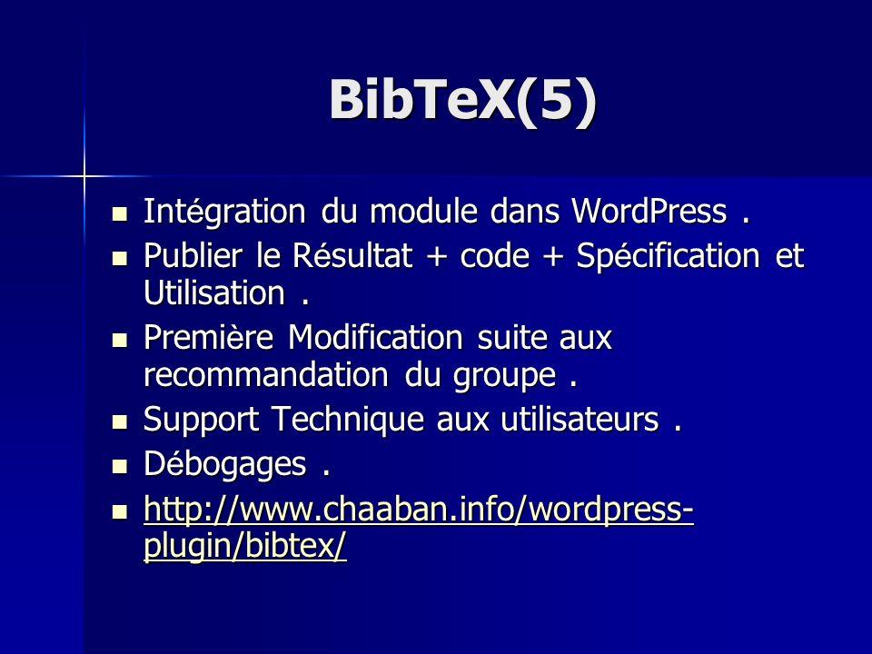 BibTeX(5) Int é gration du module dans WordPress. Int é gration du module dans WordPress. Publier le R é sultat + code + Sp é cification et Utilisatio