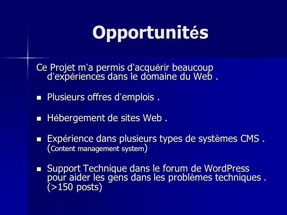 Opportunit é s Ce Projet m a permis d acqu é rir beaucoup d exp é riences dans le domaine du Web. Plusieurs offres d emplois. Plusieurs offres d emplo