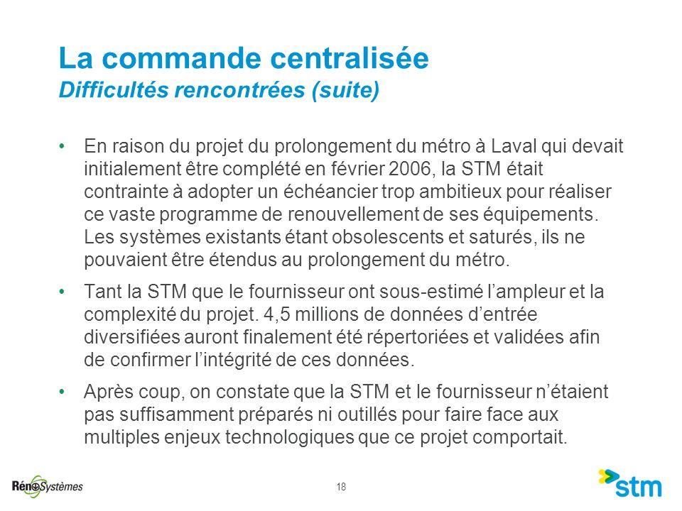 18 En raison du projet du prolongement du métro à Laval qui devait initialement être complété en février 2006, la STM était contrainte à adopter un éc