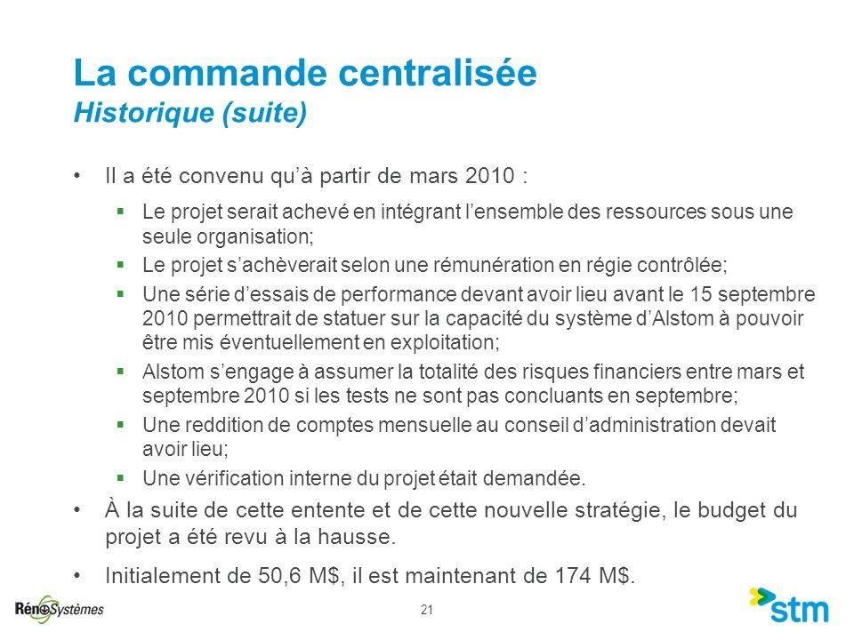 21 La commande centralisée Historique (suite) Il a été convenu quà partir de mars 2010 : Le projet serait achevé en intégrant lensemble des ressources