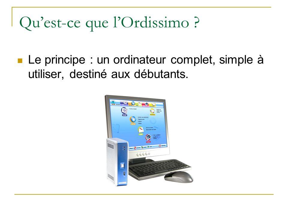 Quest-ce que lOrdissimo ? Le principe : un ordinateur complet, simple à utiliser, destiné aux débutants.