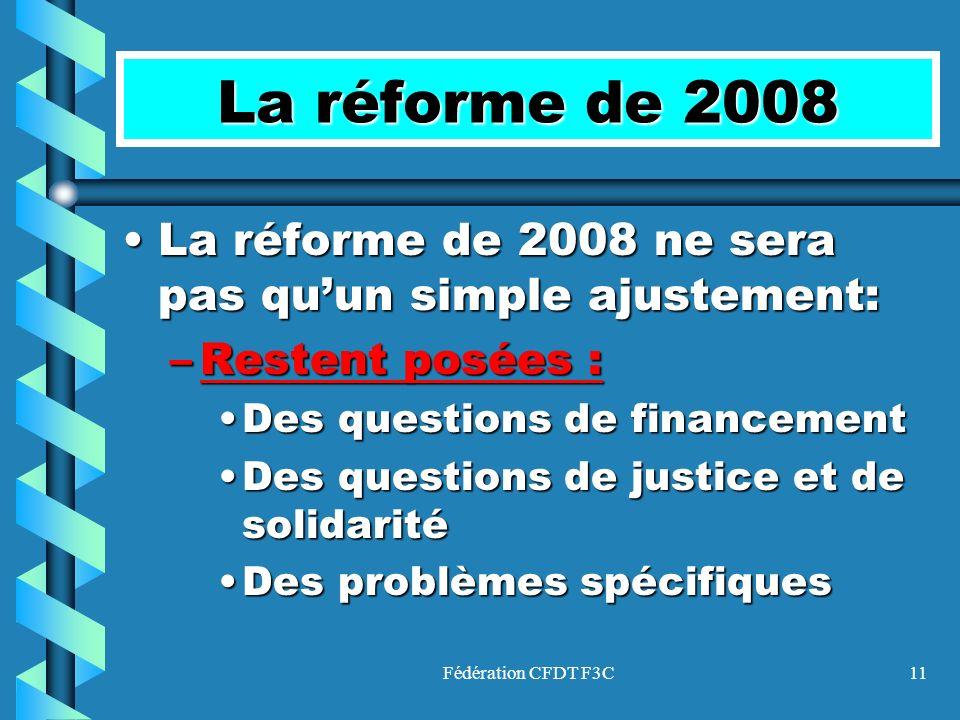 Fédération CFDT F3C11 La réforme de 2008 La réforme de 2008 ne sera pas quun simple ajustement:La réforme de 2008 ne sera pas quun simple ajustement: