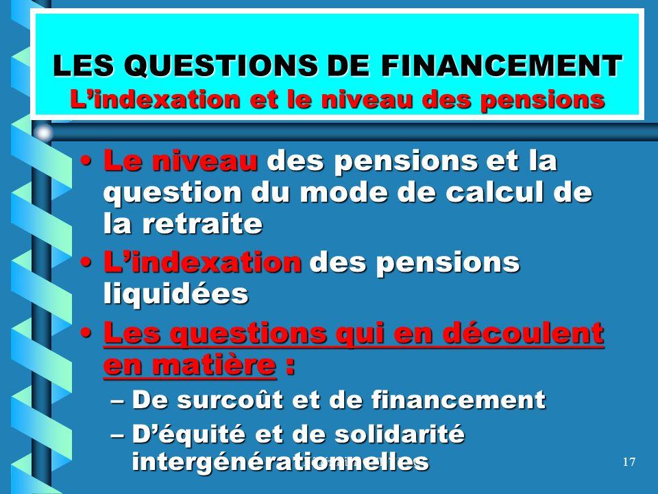 Fédération CFDT F3C17 LES QUESTIONS DE FINANCEMENT Lindexation et le niveau des pensions Le niveau des pensions et la question du mode de calcul de la