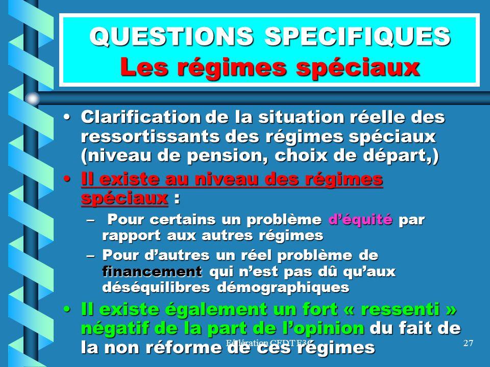 Fédération CFDT F3C27 QUESTIONS SPECIFIQUES Les régimes spéciaux Clarification de la situation réelle des ressortissants des régimes spéciaux (niveau
