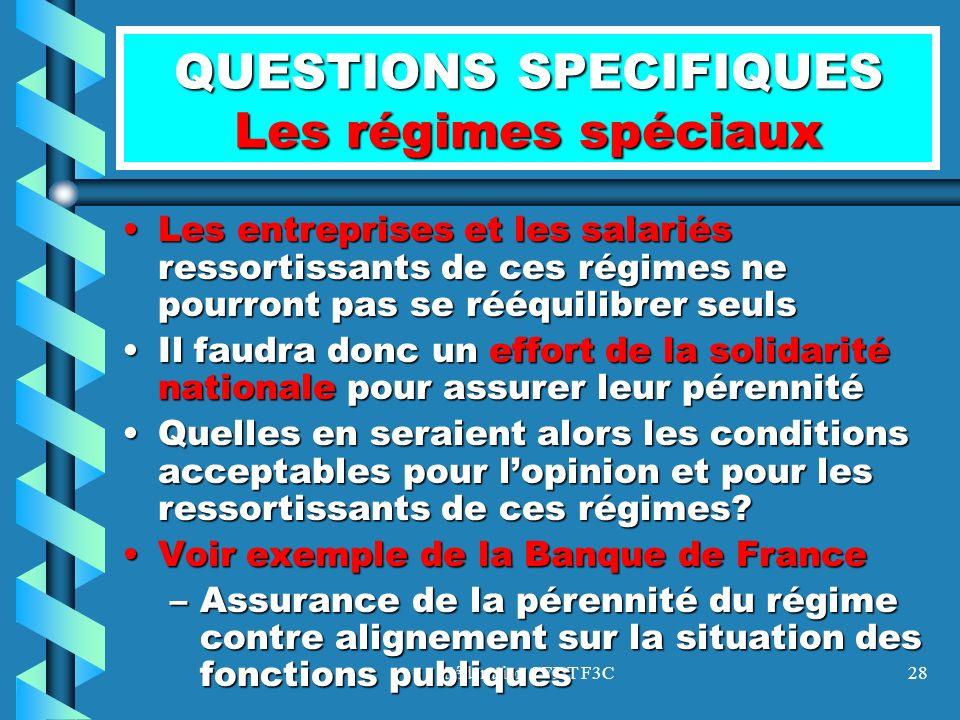 Fédération CFDT F3C28 QUESTIONS SPECIFIQUES Les régimes spéciaux Les entreprises et les salariés ressortissants de ces régimes ne pourront pas se rééq