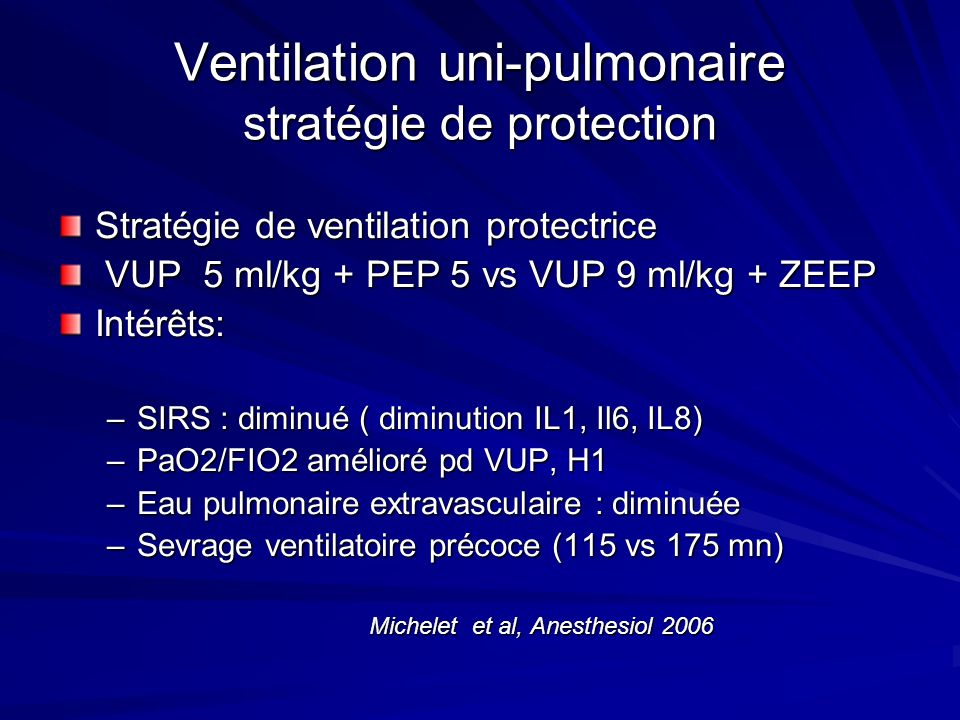 Ventilation uni-pulmonaire stratégie de protection Stratégie de ventilation protectrice VUP 5 ml/kg + PEP 5 vs VUP 9 ml/kg + ZEEP VUP 5 ml/kg + PEP 5