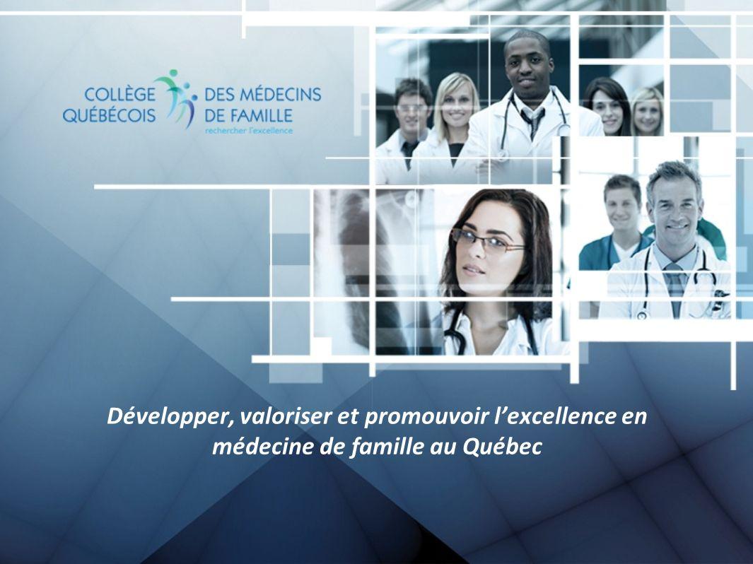 Développer, valoriser et promouvoir lexcellence en médecine de famille au Québec
