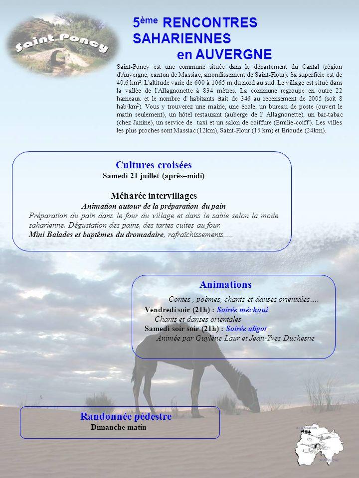 5 ème RENCONTRES SAHARIENNES en AUVERGNE Cultures croisées Samedi 21 juillet (après–midi) Méharée intervillages Animation autour de la préparation du