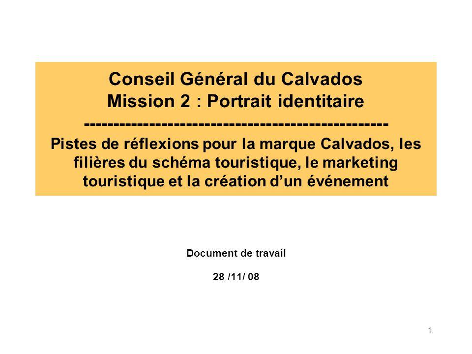 1 Conseil Général du Calvados Mission 2 : Portrait identitaire -------------------------------------------------- Pistes de réflexions pour la marque