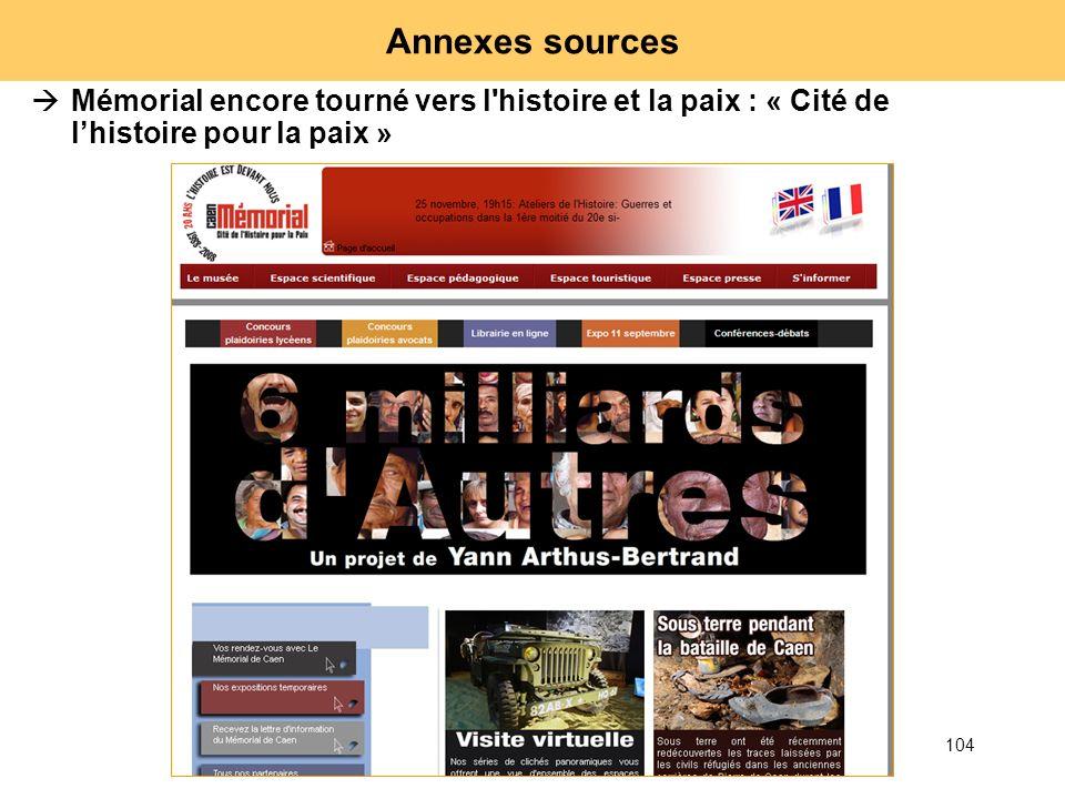 104 Annexes sources Mémorial encore tourné vers l'histoire et la paix : « Cité de lhistoire pour la paix »