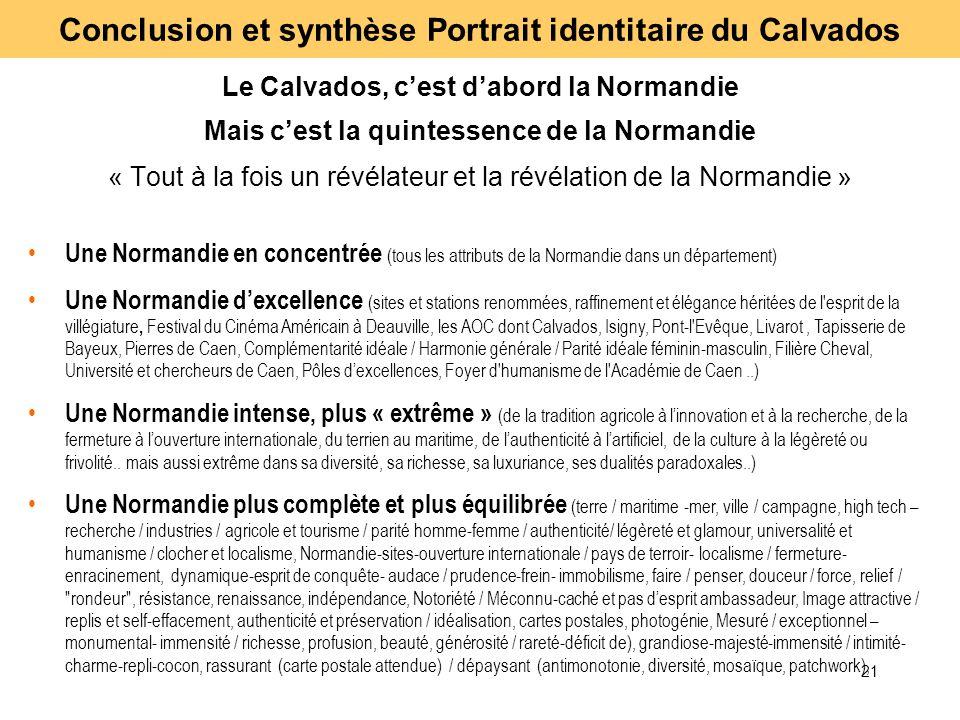 21 Le Calvados, cest dabord la Normandie Mais cest la quintessence de la Normandie « Tout à la fois un révélateur et la révélation de la Normandie » U
