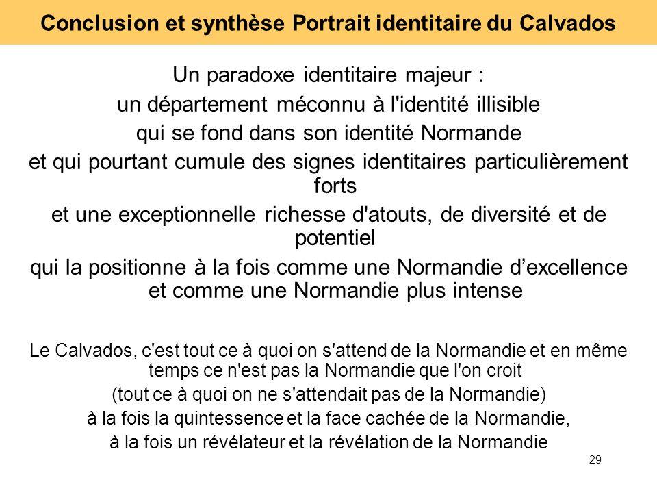 29 Un paradoxe identitaire majeur : un département méconnu à l'identité illisible qui se fond dans son identité Normande et qui pourtant cumule des si