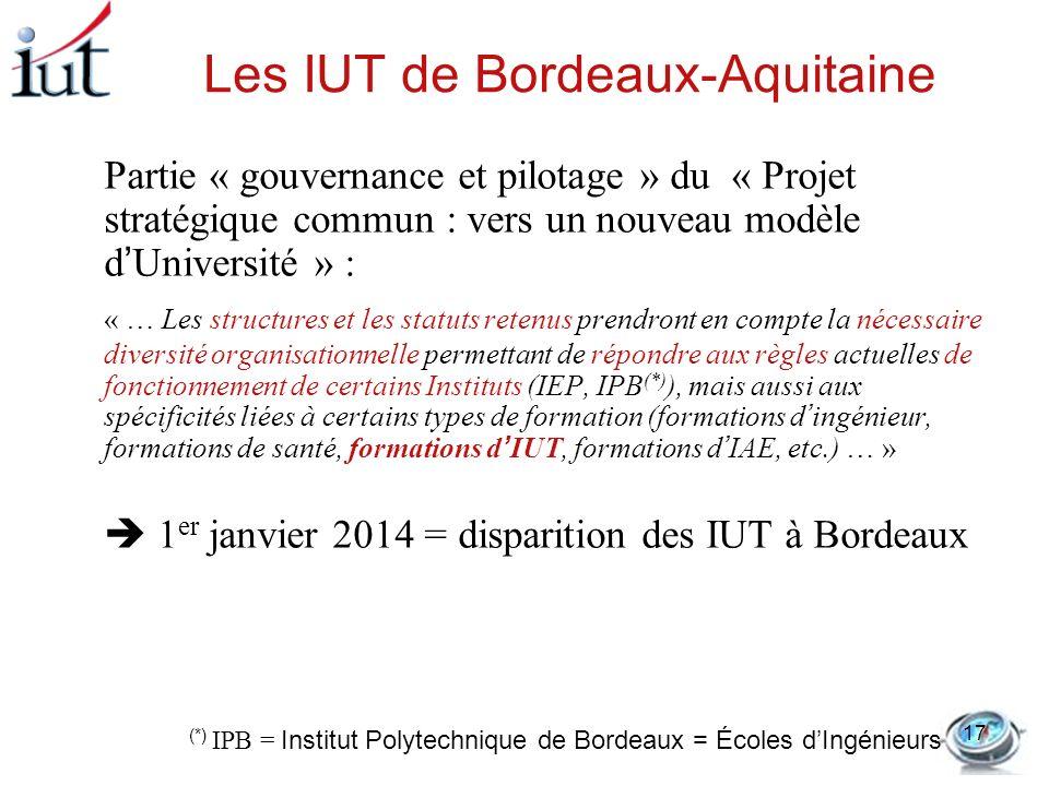 Les IUT de Bordeaux-Aquitaine Partie « gouvernance et pilotage » du « Projet stratégique commun : vers un nouveau modèle dUniversité » : « … Les struc
