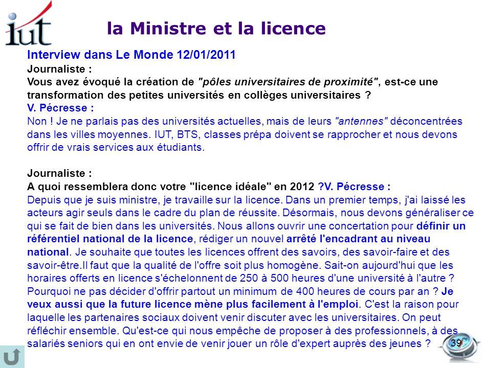 la Ministre et la licence Interview dans Le Monde 12/01/2011 Journaliste : Vous avez évoqué la création de