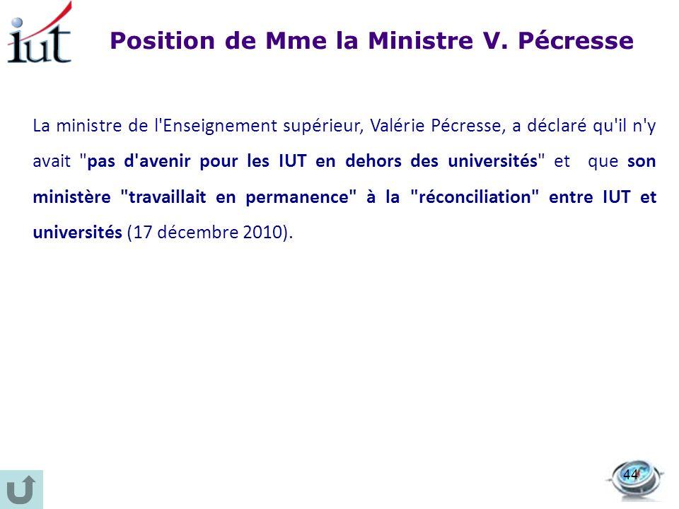 La ministre de l'Enseignement supérieur, Valérie Pécresse, a déclaré qu'il n'y avait
