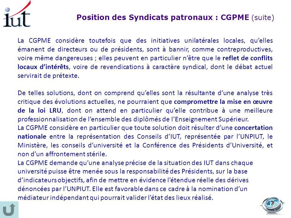La CGPME considère toutefois que des initiatives unilatérales locales, quelles émanent de directeurs ou de présidents, sont à bannir, comme contreprod