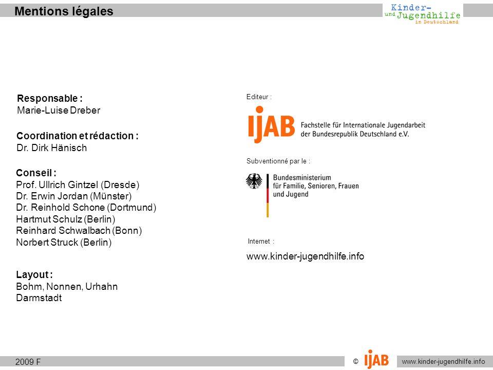 www.kinder-jugendhilfe.info © Mentions légales Editeur : Subventionné par le : Layout : Bohm, Nonnen, Urhahn Darmstadt Coordination et rédaction : Dr.