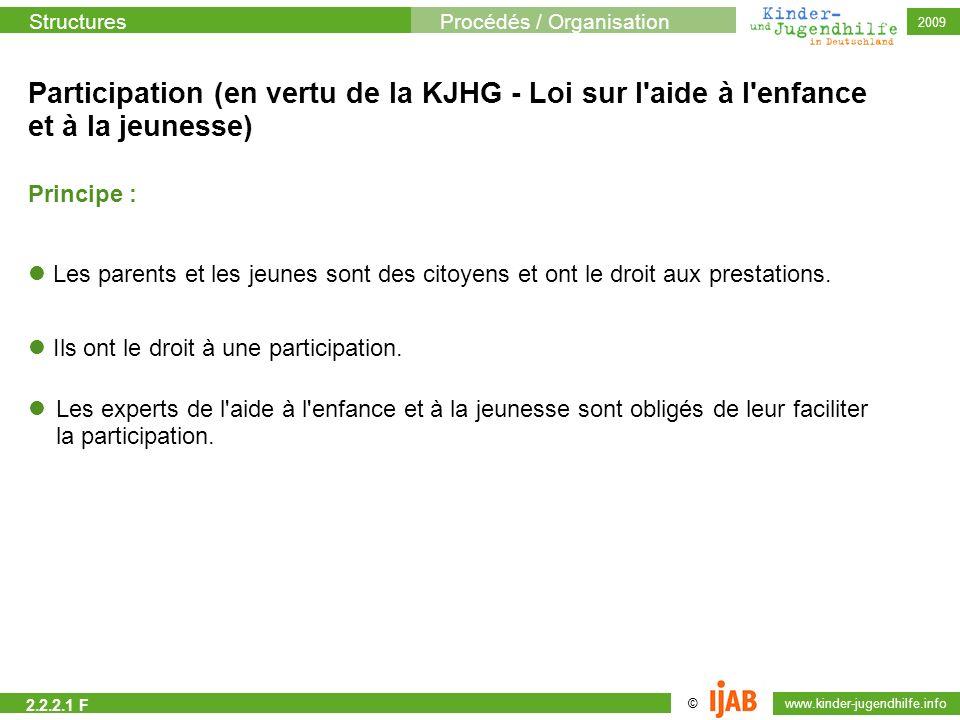 StructuresProcédés / Organisation © www.kinder-jugendhilfe.info 2009 Participation (en vertu de la KJHG - Loi sur l'aide à l'enfance et à la jeunesse)