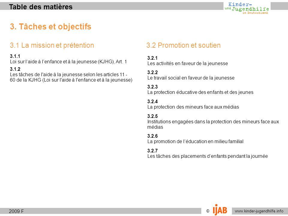 www.kinder-jugendhilfe.info © 3. Tâches et objectifs 3.1 La mission et prétention 3.1.1 Loi sur laide à lenfance et à la jeunesse (KJHG), Art. 1 3.1.2