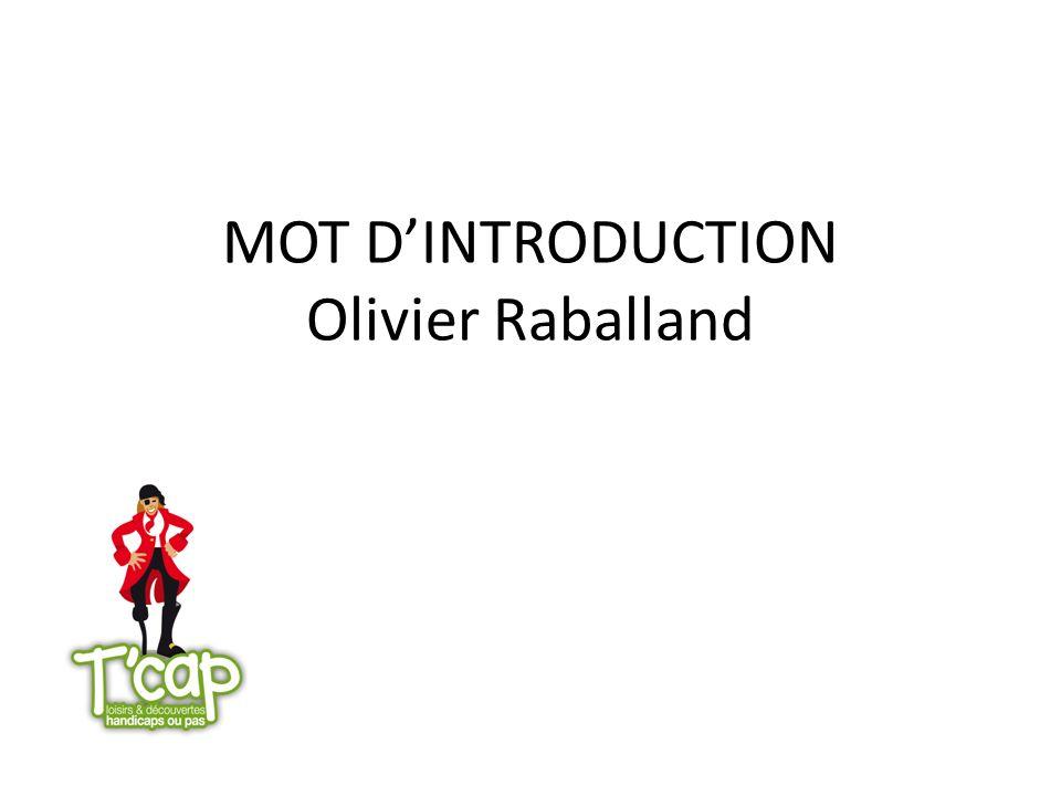MOT DINTRODUCTION Olivier Raballand