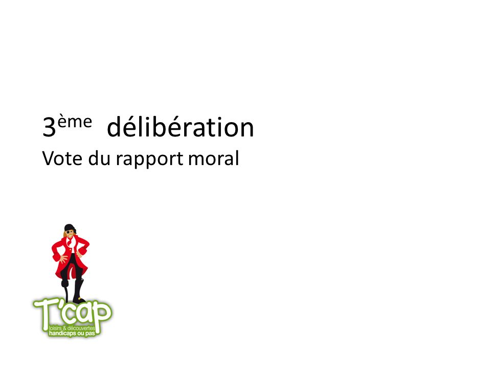 3 ème délibération Vote du rapport moral