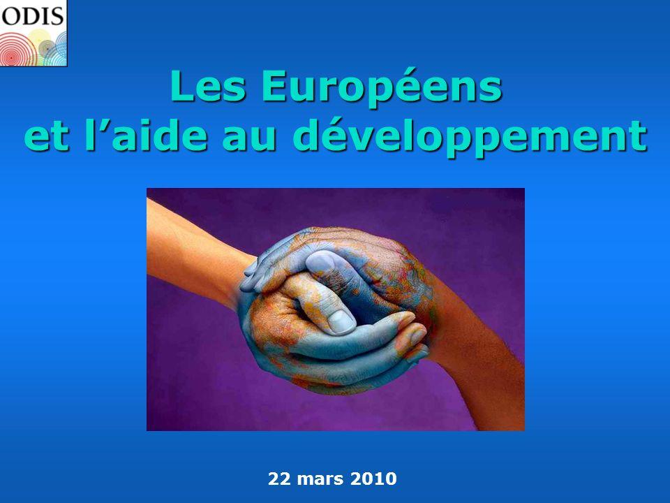 Les Européens et laide au développement 22 mars 2010