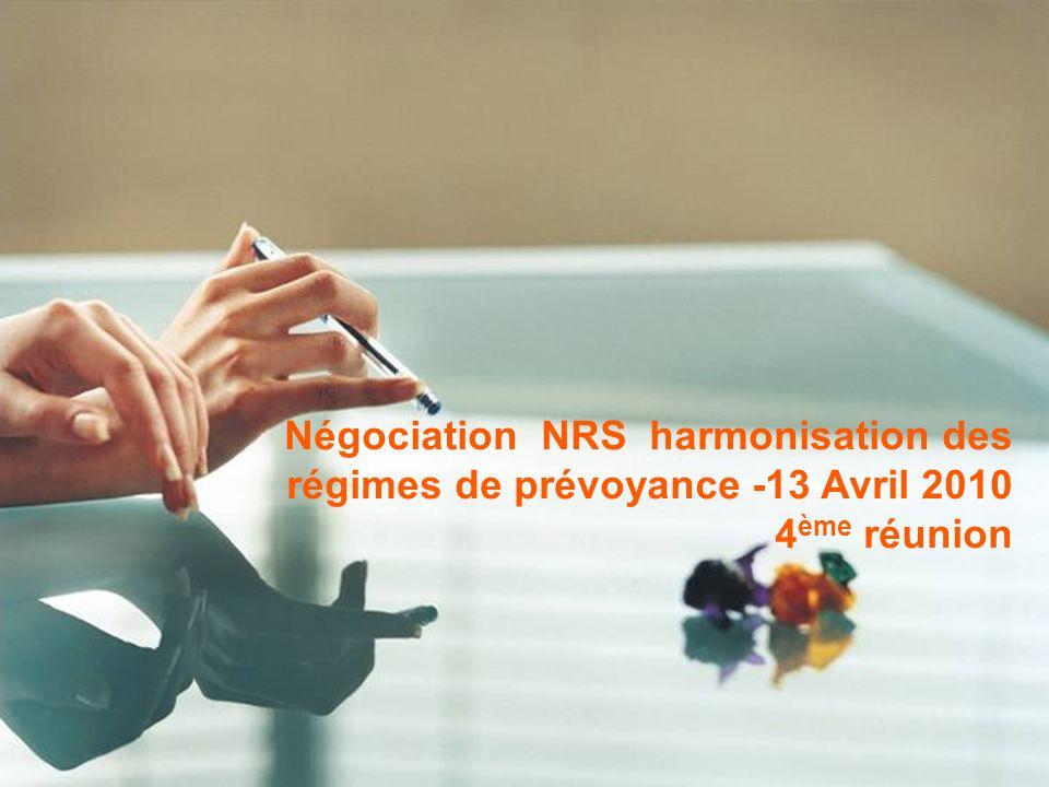 confidentiel Négociation NRS harmonisation des régimes de prévoyance -13 Avril 2010 4 ème réunion