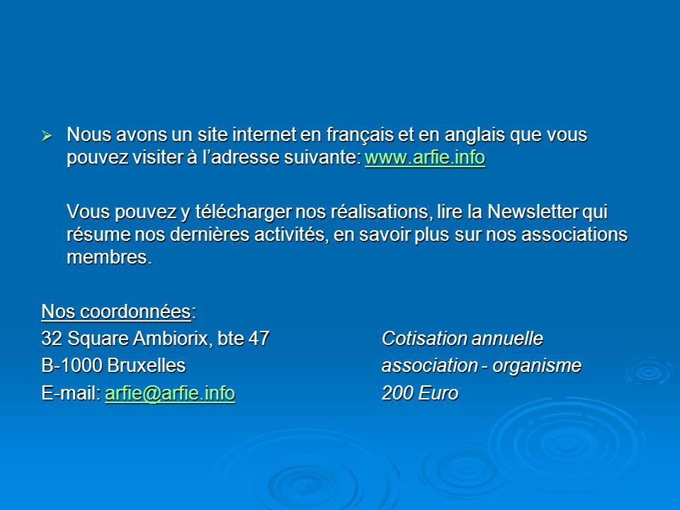 Nous avons un site internet en français et en anglais que vous pouvez visiter à ladresse suivante: www.arfie.info Nous avons un site internet en franç