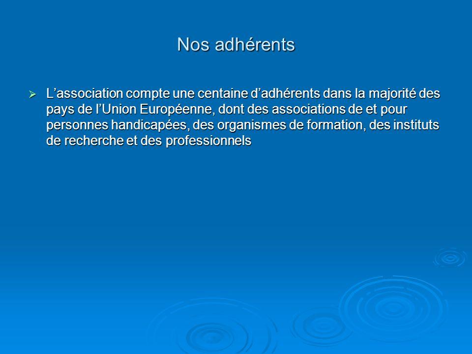 Nos adhérents Lassociation compte une centaine dadhérents dans la majorité des pays de lUnion Européenne, dont des associations de et pour personnes h
