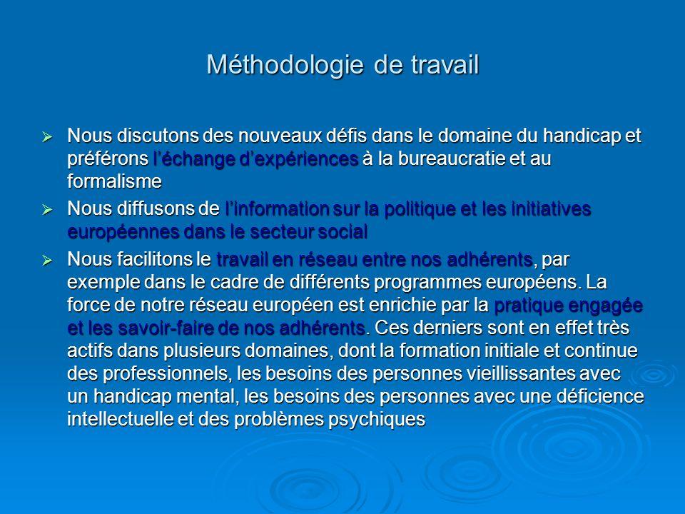 Méthodologie de travail Nous discutons des nouveaux défis dans le domaine du handicap et préférons léchange dexpériences à la bureaucratie et au forma