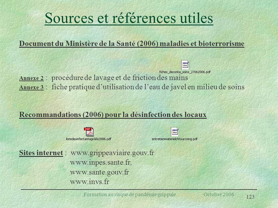 123 Formation au risque de pandémie grippale Octobre 2006 Sources et références utiles Document du Ministère de la Santé (2006) maladies et bioterrori